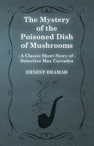 The Mystery of the Poisoned Dish of Mushrooms (a Classic Short S