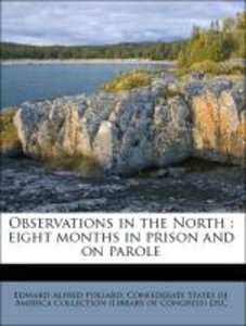 Observations in the North : eight months in prison and on parole