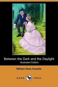 Between the Dark and the Daylight (Illustrated Edition) (Dodo Pr