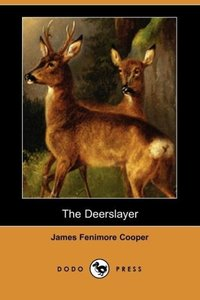 The Deerslayer (Dodo Press)