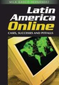 Latin America Online: Cases, Successes and Pitfalls