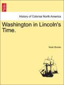 Washington in Lincoln's Time.