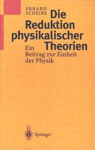 Die Reduktion physikalischer Theorien