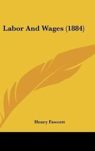 Labor And Wages (1884)