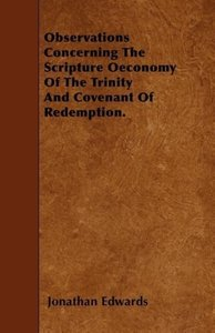 Observations Concerning The Scripture Oeconomy Of The Trinity An