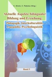 Aktuelle Aspekte bilingualer Bildung und Erziehung: Pädagogik, I