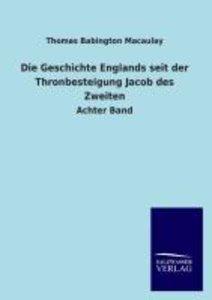 Die Geschichte Englands seit der Thronbesteigung Jacob des Zweit