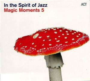 Magic Moments V-In The Spirit Of Jazz