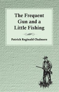 The Frequent Gun and a Little Fishing