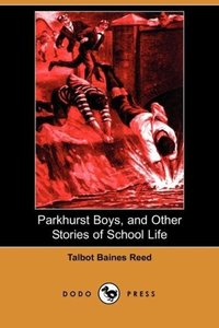 Parkhurst Boys, and Other Stories of School Life (Dodo Press)