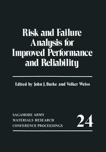 Risk and Failure Analysis for Improved Performance and Reliabili
