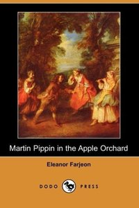 Martin Pippin in the Apple Orchard (Dodo Press)
