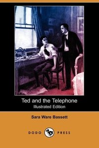 Ted and the Telephone (Illustrated Edition) (Dodo Press)