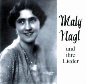MALY NAGL UND IHRE LIEDER