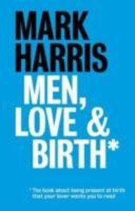 Men, Love & Birth