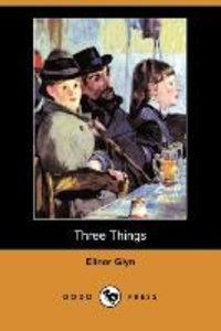Three Things (Dodo Press)