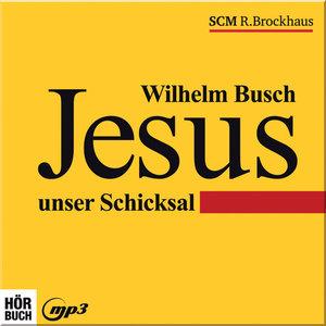 Jesus unser Schicksal - mp3-CD