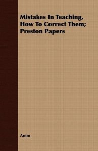 Mistakes In Teaching, How To Correct Them; Preston Papers