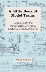 A Little Book of Model Trains - Dealing with the Construction of