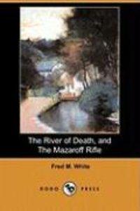 The River of Death, and the Mazaroff Rifle (Dodo Press)