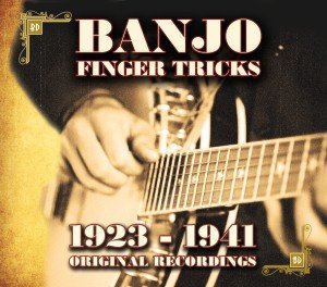 Banjo Finger Tricks-1923-1941 Original Recordings
