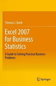 Excel 2007 for Business Statistics