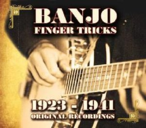 Banjo Finger Tricks-1923-1941 Original Recordings