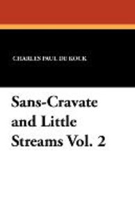 Sans-Cravate and Little Streams Vol. 2