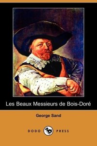 Les Beaux Messieurs de Bois-Dore (Dodo Press)