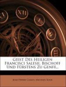 Geist Des Heiligen Francisci Salesii, Bischoff Und Fürstens Zu G