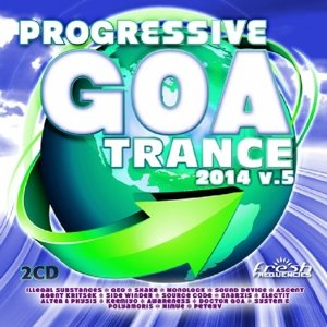 Progressive Goa Trance 2014 Vol.5