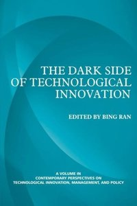 The Dark Side of Technological Innovation