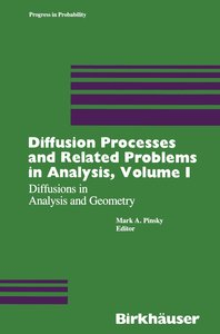 Diffusion Processes and Related Problems in Analysis, Volume I
