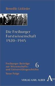 Die Freiburger Forstwissenschaft 1920-1945
