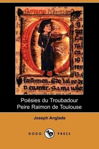 Poesies Du Troubadour Peire Raimon de Toulouse (Dodo Press)