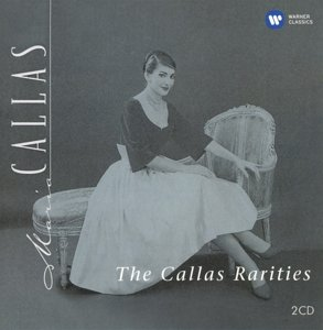 The Callas Rarities (Remastered 2014)