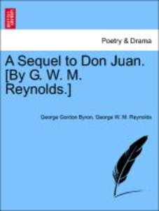 A Sequel to Don Juan. [By G. W. M. Reynolds.]