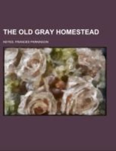 The Old Gray Homestead