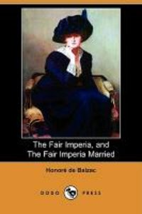 The Fair Imperia, and the Fair Imperia Married (Dodo Press)