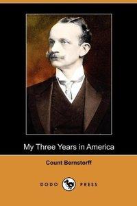 My Three Years in America (Dodo Press)