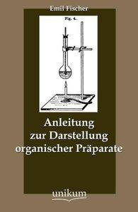 Anleitung zur Darstellung organischer Präparate