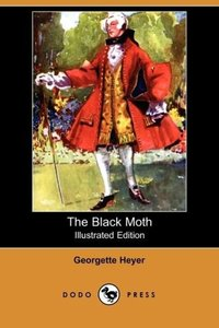 The Black Moth (Illustrated Edition) (Dodo Press)