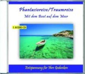 Phantasiereise/Traumreise-Mit dem Boot auf dem Mee