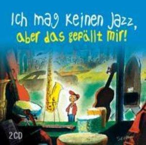 Ich mag keinen Jazz, aber das gefällt mir!