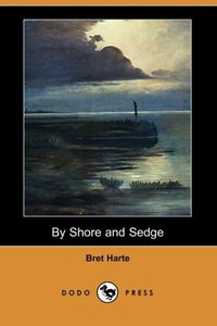 BY SHORE & SEDGE (DODO PRESS)