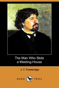 MAN WHO STOLE A MEETING-HOUSE