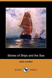 Stories of Ships and the Sea (Dodo Press)