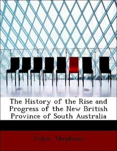The History of the Rise and Progress of the New British Province