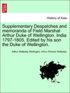 Supplementary Despatches and memoranda of Field Marshal Arthur D