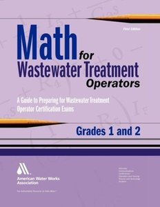 Math for Wastewater Treatment Operators Grades 1 & 2: Practice P